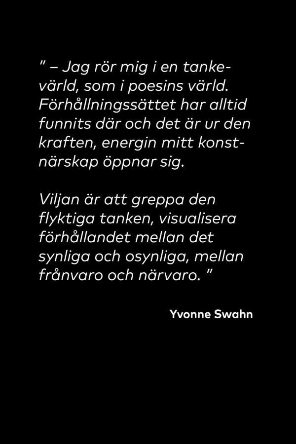 Yvonne Swan, citat för utställning vid Nordens institut på Åland