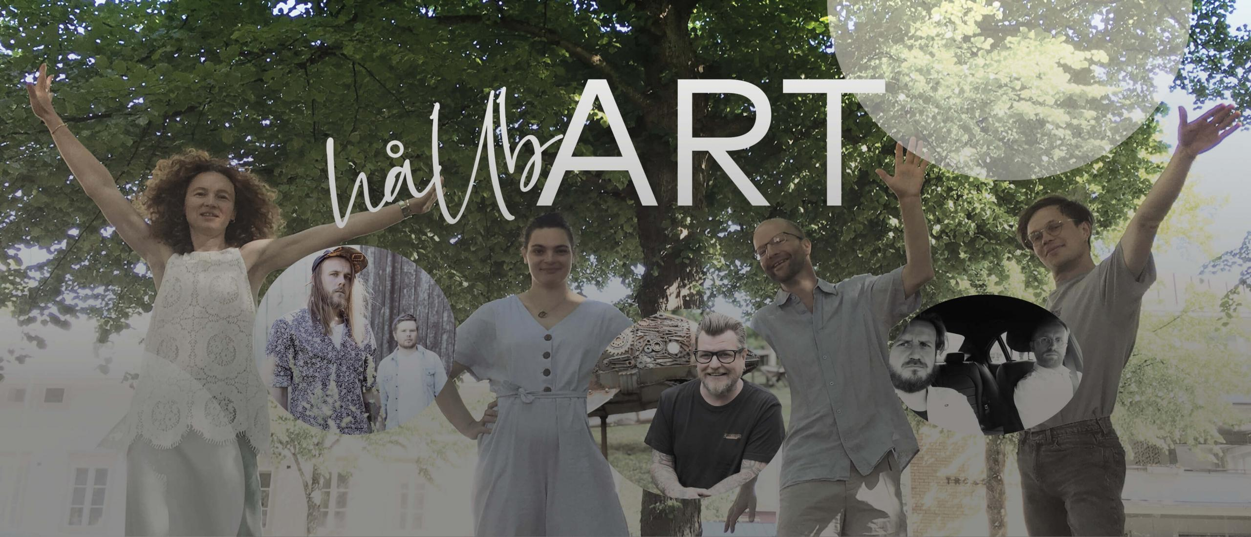 Picture of the artists and artists who will perform during this year's hållbART-festival. Live and digital.